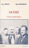 La CGT : crises et alternatives