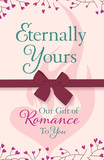 Eternally Yours: Our Gift Of Romance To You (Headline Eternal Free Sampler)