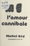L'Amour cannibale