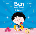 Ben, super-héros - À table !