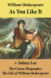 As You Like It (The Unabridged Play) + The Classic Biography: The Life of William Shakespeare