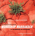 Workshop Marrakech. La palmeraie en paysages