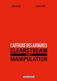 L'affaire des affaires - Tome 3 - Clearstream manipulation