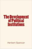 The Development of Political Institutions