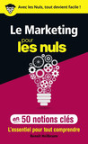 Le marketing pour les Nuls en 50 notions clés