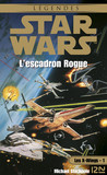 Star Wars - Les X-Wings - tome 1 : L'escadron rogue