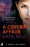 A Covert Affair: Deadly Ops 5 (A series of thrilling, edge-of-your-seat suspense)