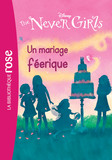 The Never Girls 05 - Un mariage féérique