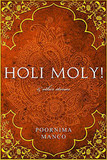 Holi Moly! & Other Stories