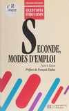 Seconde : modes d'emploi
