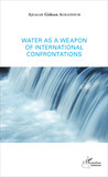 Water as a weapon of international confrontations