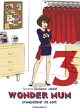 Wonder mum 3 - Changement de cape