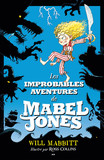 Les improbables aventures de Mabel Jones