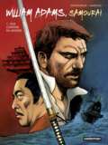 William Adams, Samouraï (Tome 1)  - Aux confins du monde