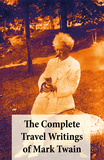 The Complete Travel Writings of Mark Twain