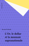 L'Or, le dollar et la monnaie supranationale