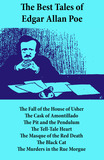 The Best Tales of Edgar Allan Poe: The Tell-Tale Heart, The Fall of the House of Usher, The Cask of Amontillado, The Pit and the Pendulum, The Tell-Tale Heart, The Masque of the Red Death, The Black Cat, The Murders in the Rue Morgue