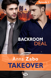 Backroom Deal - Takeover - Épisode 1