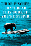 Don't Read This Book If You're Stupid
