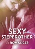 Sexy Stepbrother : 3 romances