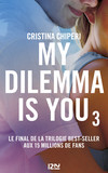 My Dilemma is You - tome 3