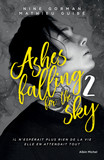 Ashes falling for the sky - tome 2