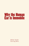 Why the Human Ear is Immobile