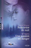 Rencontre de nuit - Une passion en danger (Harlequin Black Rose)