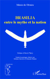Brasilia entre le mythe et la nation