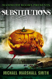 Mammoth Books presents Substitutions