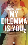 My Dilemma is You - tome 2
