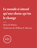 Le monde n'attend qu'une chose: qu'on le change