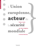L'Union européenne acteur de la sécurité mondiale — The EC/EU: a World Security Actor?