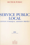 Service public local : gestion publique, gestion privée ?