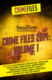 Crime Files 2014: Volume 1 (A Free Sampler)