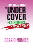 The Undercover Economist Strikes Back: Boss-o-nomics