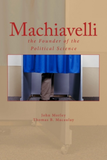 Machiavelli : the Founder of the Political