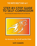 The White Wolf's Way - Step by Step Guide to Self Compassion