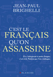 C'est le français qu'on assassine