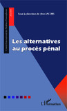 Les alternatives au procès pénal