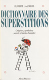Dictionnaire des superstitions