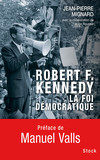 Robert F. Kennedy, la foi démocratique