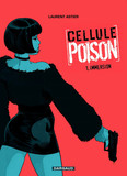 Cellule Poison - Tome 1 - Immersion