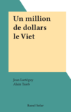 Un million de dollars le Viet