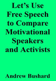 Let's Use Free Speech to Compare Motivational Speakers and Activists