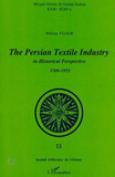 The Persian Textile Industry in Historical Perspective 1500-1925