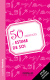 50 exercices d'estime de soi