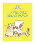 La Vengeance du chat assassin - Tome 3