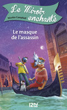 Le miroir enchanté - tome 7 : Le masque de l'assassin