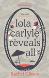 Lola Carlyle Reveals All